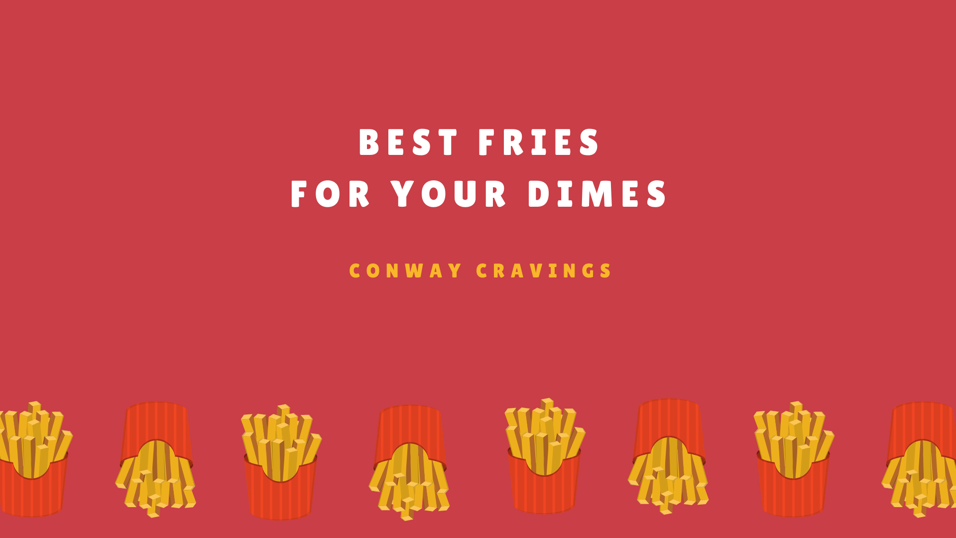 Conway Cravings: best fries for your dimes